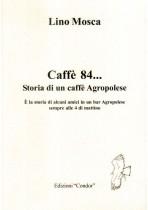 Caffè 84…. Storia di un caffè Agropolese
